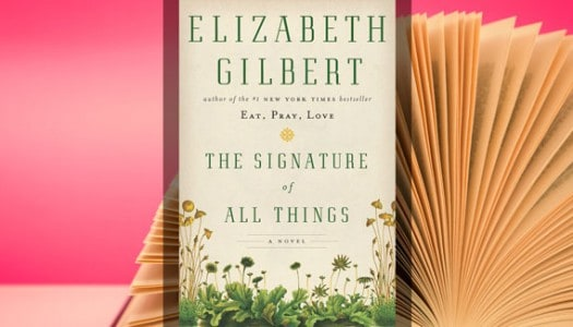 Book Club: The Signature of All Things: A Novel, by Elizabeth Gilbert