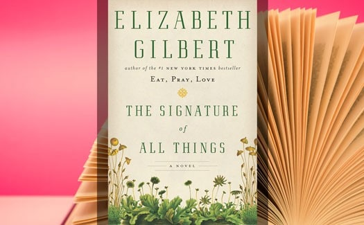 Sixty and Me Book Club - Signature of All Things: A Novel by Elizabeth Gilbert