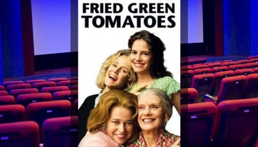 Movie Club: Fried Green Tomatoes, Directed by Jon Avnet