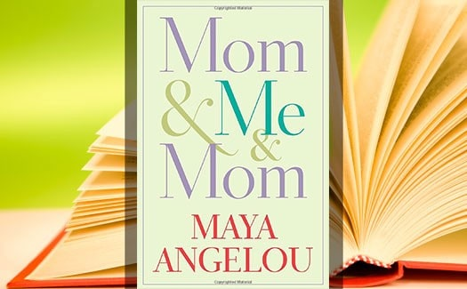 Sixty-and-Me-Book-Club---Mom-Me-Mom-by-Maya-Angelou