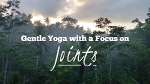Gentle Yoga for Seniors - Focus on Joints