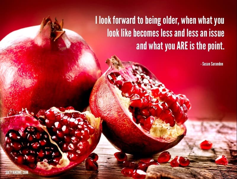 Getting older quote - Susan Sarandon - I look forward to being older