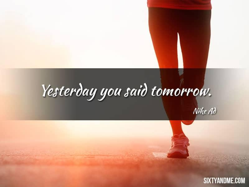 Yesterday you said tomorrow - Nike