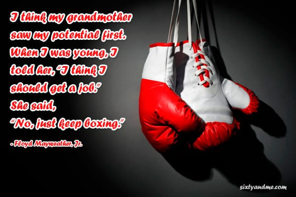 Grandparents Quote - Floyd Mayweather, Jr. - I think my grandmother saw my potential first